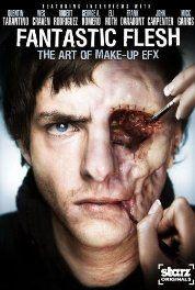 Starz Inside: Fantastic Flesh (2008) Poster