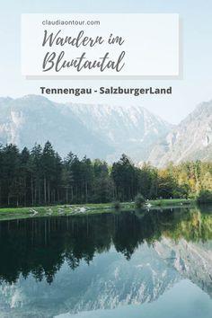 Im Bluntautal bei Golling an der Salzach findet man schöne Wanderwege. Auch für wenig geübte Geher geeignet. Wanderziel Bluntautal. Wandern im Tennengau.