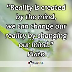 """""""Reality is created by the mind, we can change our reality by changing our mind. Wisdom Quotes, Life Quotes, Deep Quotes, Cool Words, Wise Words, Life Is Too Short Quotes, Spiritual Thoughts, Gratitude Quotes, Quotes And Notes"""