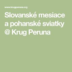 Slovanské mesiace a pohanské sviatky   @  Krug Peruna