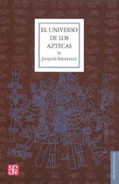 el universo de los aztecas jacques soustelle -