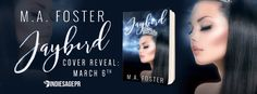 Jaybird by M.A. Foster Cover Reveal   Jaybird  by M.A. Foster Publication Date: March 28 2017 Genres: Coming of Age Contemporary Romance  Who is Jaybird? Jaybird was just a nickname my dad gave me when I was born. But after he died the name took on a life of its own. Everyone wants to know me. The media. The fans. But how can they know me when I dont even know myself? A year ago Jayla King had the world at her fingertips. A loving family. Two amazing best friends. A promising music career…