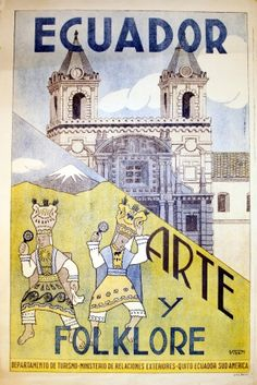 Ecuador Arte y Folklore, - original vintage poster by Viteri M listed on… Vintage Travel Posters, Poster Vintage, Travel Ads, Travel Images, Central America, South America, Latin America, Quito, Ecuador