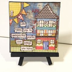 Mixed media house print, Life takes you to unexpected places , Print and Easel Set