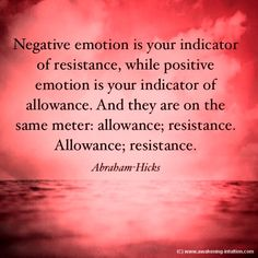 Negative emotion is your indicator of resistance. Positive emotion is your indicator of allowance. Psychology Quotes, Colleges For Psychology, Motivational Sayings, Inspirational Quotes, Faith Quotes, Life Quotes, Women Empowerment Quotes, Abraham Hicks Quotes, Law Of Attraction Quotes