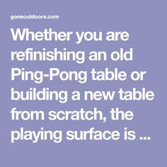 What Kind of Paint Is Used for Ping-Pong Tables? Table Tennis Tournament, Types Of Painting, Ping Pong Table, Consideration, Being Used, A Table, Surface, Smooth, Building