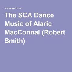 The SCA Dance Music of Alaric MacConnal (Robert Smith)