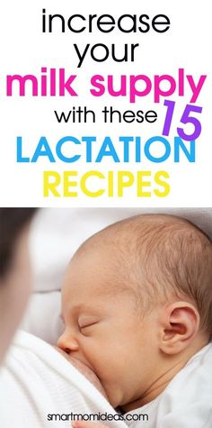 15 Lactation Recipes to Increase Milk Supply for Breastfeeding | Smart Mom Ideas