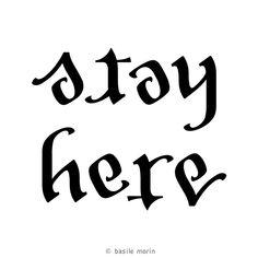 Stay here ambigram