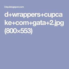 d+wrappers+cupcake+com+gata+2.jpg (800×553)