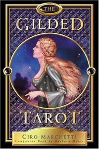 The Gilded Tarot - Deck by Ciro Marchetti.  Companion book by Barbara Moore.  © 2004 Ciro Marchetti, Published by Llewellyn