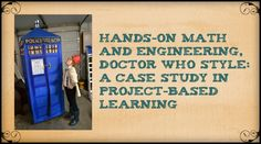 Hands-On Math and Engineering, Doctor Who Style: A Case Study in Project-Based Learning – STEAMPowered Classroom