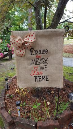 Garden Flag, Burlap Garden Flag, Hostess Gift, Excuse the Mess but We Live Here, Burlap Flag, Welcome Flag, Outdoor yard art, Teacher Gift by Marijeans on Etsy
