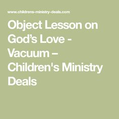 Object Lesson on God's Love - Vacuum – Children's Ministry Deals