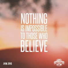 Nothing is impossible to those who believe and are called according to God's purpose. #God #Believe #Faithful #Trust #Jesus #Sunset #MondayMotivation