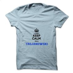I cant keep calm Im a TROJANOWSKI - #gift for guys #student gift