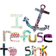 Refuse to sink...
