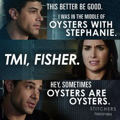 """S3 Ep2 """"For Love and Money"""" - Sometimes oysters are oysters. And sometimes. . . #Stitchers"""