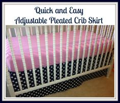 We Are Sew Happy!: Quick and Easy Adjustable Pleated Crib Skirt