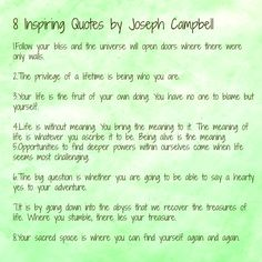These quotes by Joseph Campbell inspire me to live fuller and better.I hope it will do the same to you. Hero's Journey, Journey Quotes, Joseph Campbell Quotes, Great Quotes, Inspirational Quotes, Self Talk, Good Advice, Better Life, Inspire Me