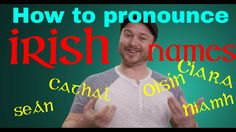 How to Pronounce Irish Names ️☘️ (and other Irish words): A quick guide