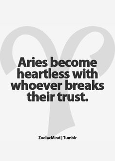 Horoscopes And Astrology Quotes : QUOTATION – Image : As the quote says – Description Aries become heartless with whoever breaks their trust Aries Zodiac Facts, Aries Astrology, Aries Quotes, Aries Sign, Aries Horoscope, My Zodiac Sign, Horoscopes, Zodiac Mind, Sagittarius