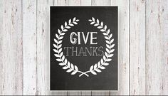 Instant Download *** Give thanks Fall  Thanksgiving printable Wall Art Decor Sign