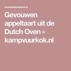 Gevouwen appeltaart uit de Dutch Oven « kampvuurkok.nl