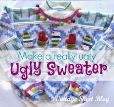 Turn a thrift shop sweater into a really ugly sweater for your next ugly sweater party. Lots of different sweater options.