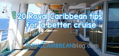 20 Royal Caribbean tips for a better cruise | Royal Caribbean Blog