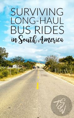 Tips for surviving those unavoidable long-haul, overnight bus rides in South America.