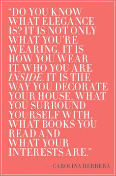 Carolina Herrera Quote See more at http://www.soullightpath.com/