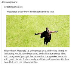 """""""Magnetos"""" is such a beautiful verb."""