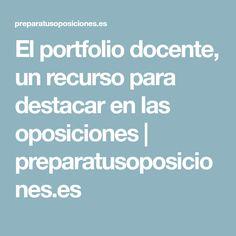 El portfolio docente, un recurso para destacar en las oposiciones | preparatusoposiciones.es