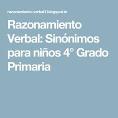 Razonamiento Verbal: Sinónimos para niños 4° Grado Primaria