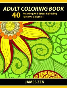 Adult Coloring Book: 40 Relaxing And Stress Relieving Patterns, Coloring Books For Adults Series Volume 1 (Adult Coloring Books, Creative Zentangle Designs ... Anti Stress Coloring Books For Grownups) by Adult Coloring Books Illustrators Alliance