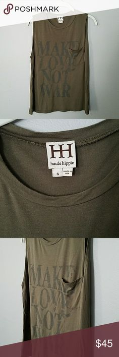 Haute Hippie Make Love Not War Muscle Tank Army green tank with front chest pocket. Excellent condition. Made in USA.  24 inches in length. 18.5 inches pit to pit. Haute Hippie Tops Muscle Tees