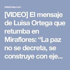 """[VIDEO] El mensaje de Luisa Ortega que retumba en Miraflores: """"La paz no se decreta, se construye con ejemplos"""""""