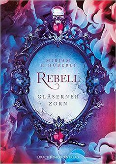 Rebell, by Mirjam H. Hüberli; cover by Alexander Kopainski (German language)