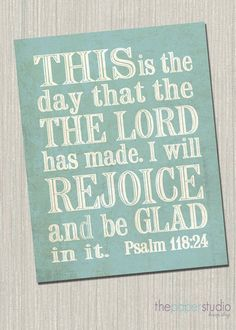This is the day that the Lord has made... Psalm 118. JPEG Download Pack on Etsy, $6.00