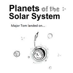 Solar System Planets -  Major Tom landed on...  (Solar Sys