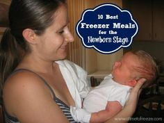 10 Best Freezer Meals for the Newborn Stage ~ A Time to Freeze #freezermeals #newbornstage