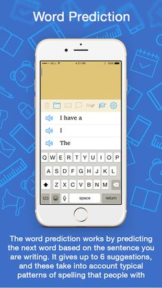 Typ-O HD is a typing app for those with dyslexia. It has a word prediction feature that will read the words out to you. Available on Apple devices. -Courage Kenny Rehabilitation Institute