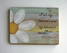I am my beloveds Song of Songs Wood Sign by AntonMurals on Etsy, $28.95 Wooden Wall Art, Wooden Signs, Canvas Wall Art, Barn Wood Crafts, Wooden Crafts, Scripture Signs, Scriptures, Daisy Painting, Paint Stripes