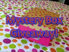 Mystery Box Giveaway!!  OPEN!!    Closing June 30th