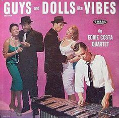 Guys and Dolls Like Vibes - the Eddie Costa Quartet