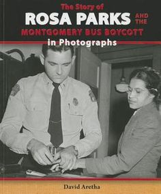 The Story of Rosa Parks and the Montgomery Bus Boycott in Photographs (Story of the Civil Rights Movement in Photographs) Rosa Parks, Civil Rights Movement, Bus Boycott, Bus Driver, Photographs, American, Sports, Children Books, September