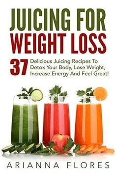 Juicing For Weight Loss: 37 Delicious Juicing Recipes To Detox Your Body Lose Weight Increase Energy And Feel Great! (Juicing For Beginners Juicing Diet Juicing Detox) by Arianna Flores Healthy Detox, Healthy Juices, Healthy Smoothies, Healthy Drinks, Easy Detox, Healthy Weight, Healthy Foods, Healthy Zucchini, Healthy Heart