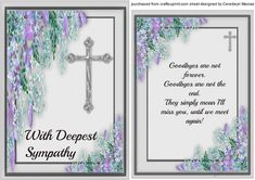 A lovely card with a beautiful verse  to make and give to anyone on the loss of a loved one with Deepest Sympathy has lovely corner flowers and a cross