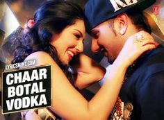 Chaar Bottle Vodka Lyrics from Ragini MMS The much awaited Honey Singh song featuring Sunny Leone, The song is sung & composed by Yo Yo Honey Singh while lyrics of Char Botal Vodka are written by Ustad Bhagdarh Ali Khan Sahab 😉 Disco Songs, Yo Yo Honey Singh, Bollywood Movie Reviews, Trending Music, Pakistan News, Mp3 Song Download, Watches Online, Bollywood Actress